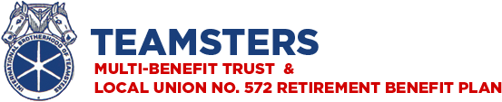 Teamsters Multi-Benefit Trust & Local Union No. 572 Retirement Benefit Plan